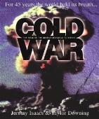 Cold War: For 45 Years the World Held Its Breath
