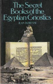 The Secret Books of the Egyptian Gnostics
