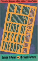 We've Had a Hundred Years of Psychotherapy - and the World's Getting Worse