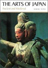 The arts of Japan: Ancient and medieval