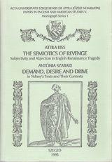 The Semiotics of Revenge, Demand, Desire and Drive in Sidney's Texts and their Contexts
