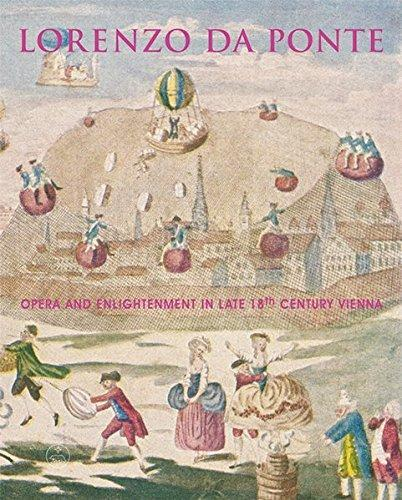 Lorenzo Da Ponte: Opera and Enlightenment in Late 18th Century Vienna