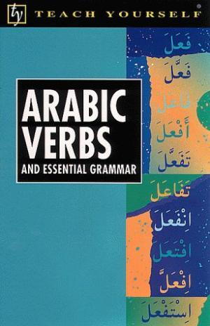 Teach Yourself Arabic Verbs and Essential Grammar