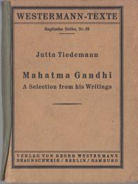 Mahatma Gandhi : A Selection from His Writings